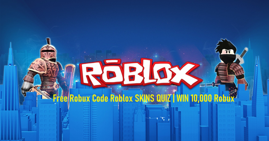 Free Robux Code Roblox SKINS QUIZ | WIN 10,000 Robux